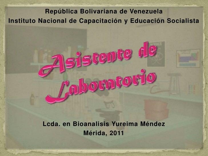 República Bolivariana de Venezuela <br />Instituto Nacional de Capacitación y Educación Socialista<br />Lcda. en Bioanalis...