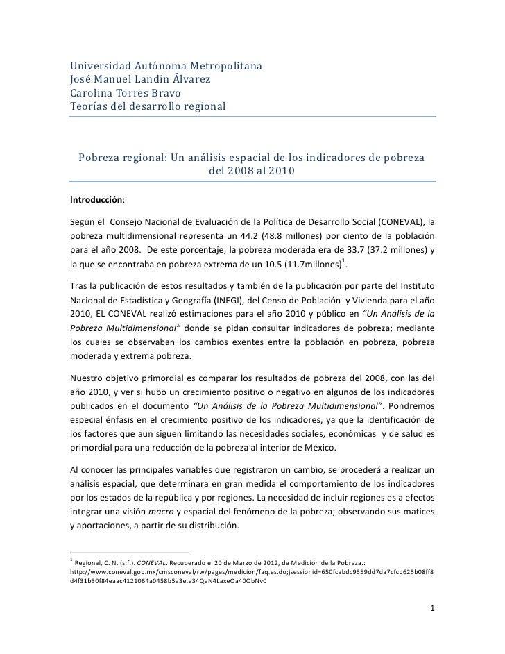 Universidad Autónoma MetropolitanaJosé Manuel Landin ÁlvarezCarolina Torres BravoTeorías del desarrollo regional    Pobrez...