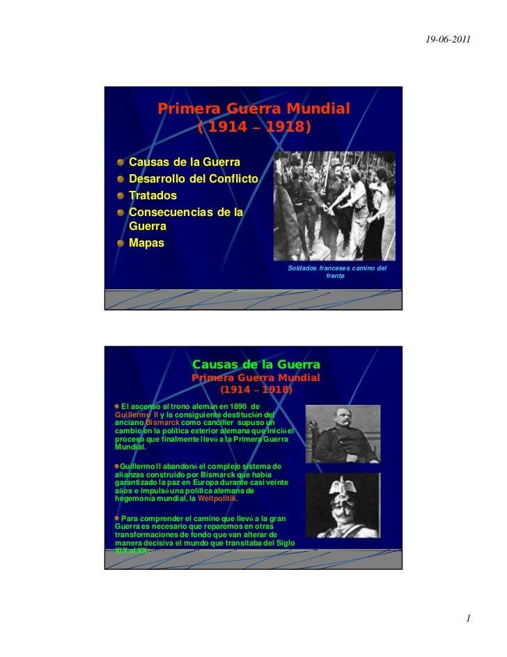 19-06-2011            Primera Guerra Mundial                ( 1914 – 1918)   Causas de la Guerra   Desarrollo del Conflict...