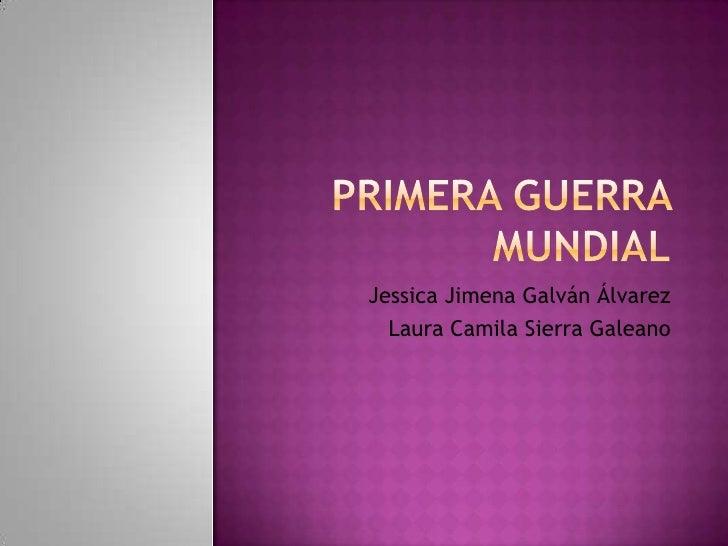 Jessica Jimena Galván Álvarez  Laura Camila Sierra Galeano