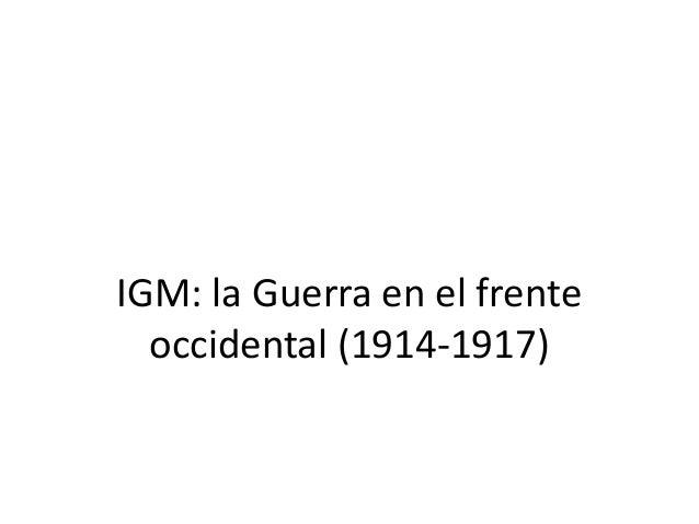 IGM: la Guerra en el frente occidental (1914-1917)
