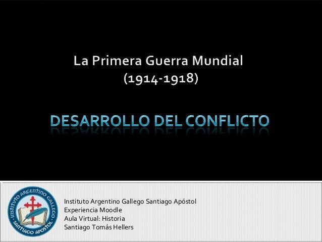 Instituto Argentino Gallego Santiago Apóstol Experiencia Moodle Aula Virtual: Historia Santiago Tomás Hellers