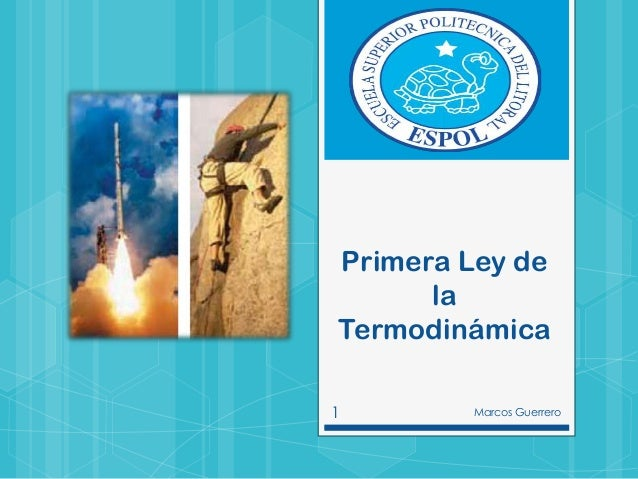 Primera Ley de la Termodinámica 1  Marcos Guerrero