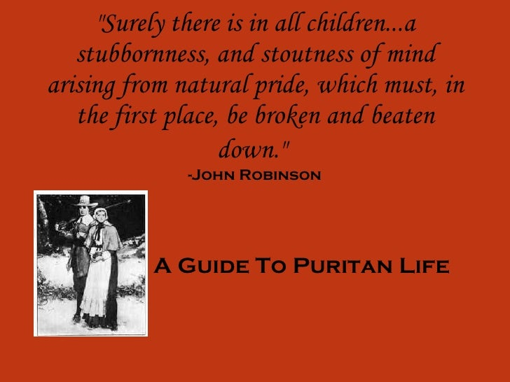 """Surely there is in all children...a stubbornness, and stoutness of mind arising from natural pride, which must, in t..."