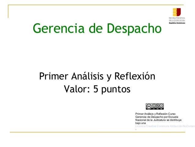 Gerencia de Despacho Primer Análisis y Reflexión Valor: 5 puntos Primer Análisis y Reflexión Curso Gerencia de Despacho po...