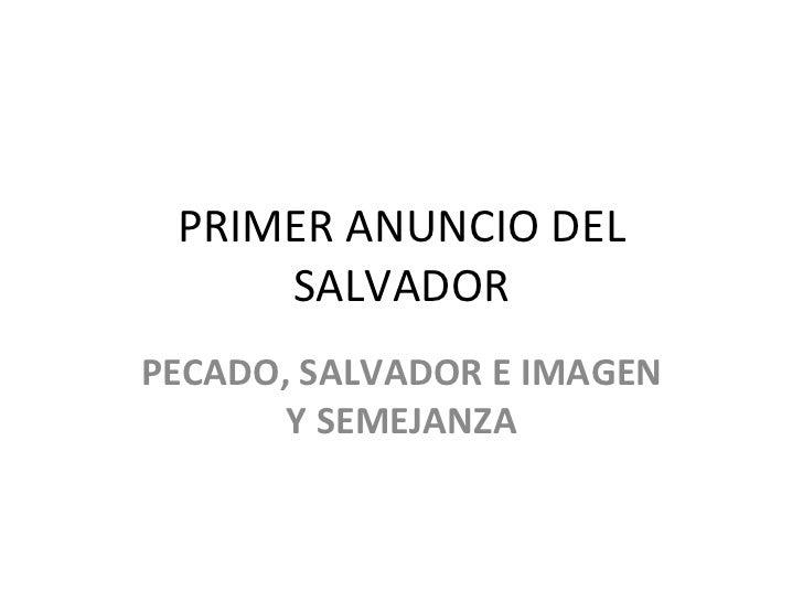 Primer anuncio del salvador