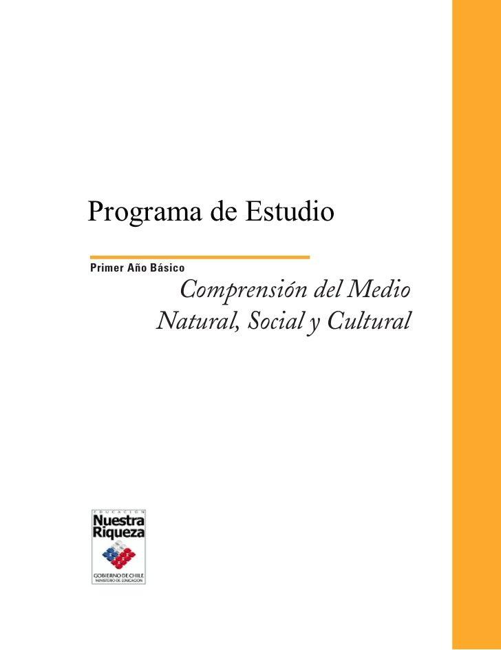 Programa de EstudioPrimer Año Básico            Comprensión del Medio           Natural, Social y Cultural