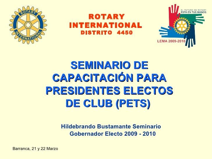 SEMINARIO DE CAPACITACIÓN PARA PRESIDENTES ELECTOS DE CLUB (PETS)  ROTARY INTERNATIONAL   DISTRITO  4450 Hildebrando Busta...