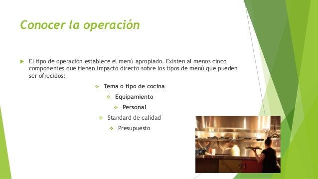 Conocer la operación  El tipo de operación establece el menú apropiado. Existen al menos cinco componentes que tienen imp...