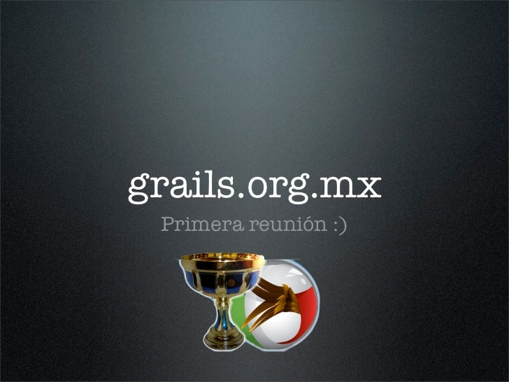 grails.org.mx Primera Reunion