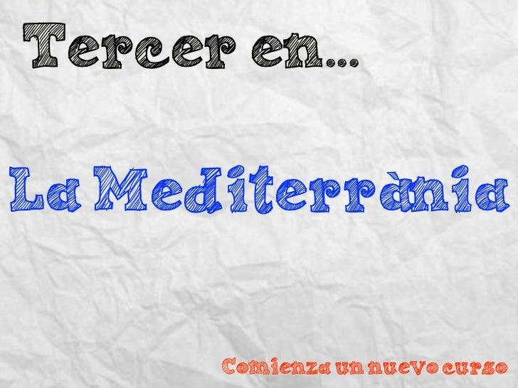 Tercer en...La Mediterrània       Comienza un nuevo curso