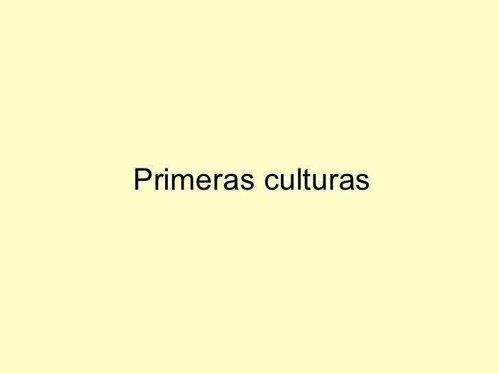 Primeras Culturas