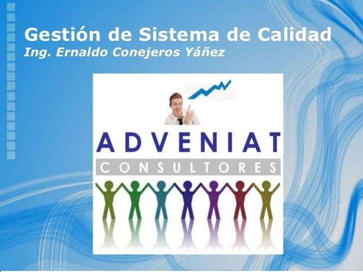Gestión de Sistema de Calidad Ing. Ernaldo Conejeros Yáñez