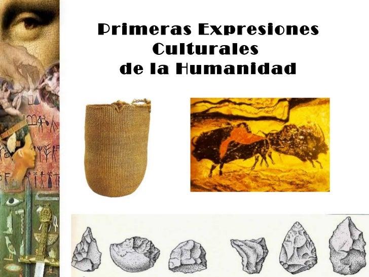 Primeras expresiones culturales de la humanidad