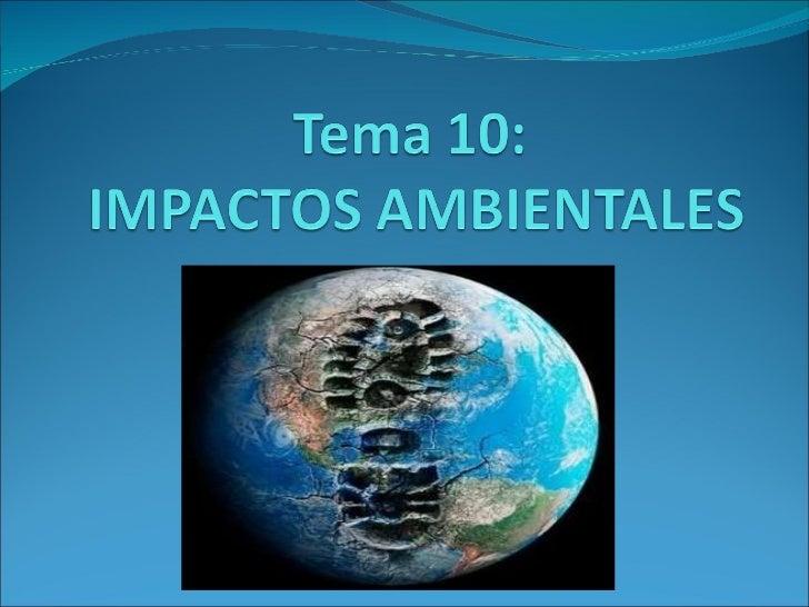 Tema 10.Impactos Ambientales-3º ESO