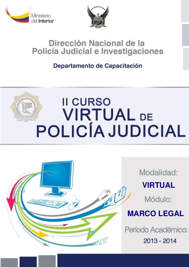 "MARCO LEGAL - ""II CURSO VIRTUAL POLICÍA JUDICIAL"""