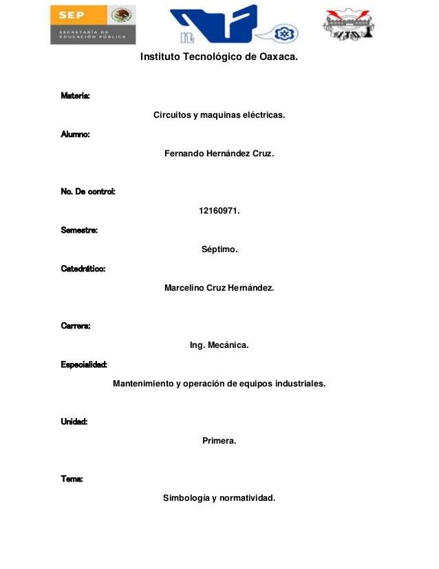 Instituto Tecnológico de Oaxaca. Materia: Circuitos y maquinas eléctricas. Alumno: Fernando Hernández Cruz. No. De control...
