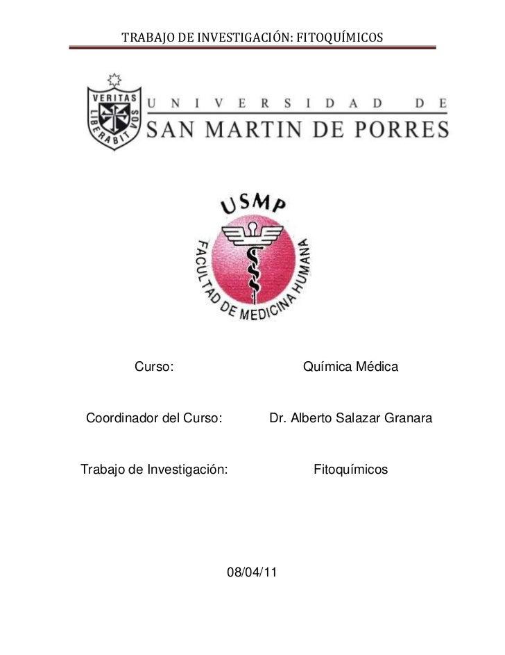 Curso:<br />Coordinador del Curso:<br />Trabajo de Investigación:<br />Química Médica<br />Dr. Alberto Salazar Granara<br ...