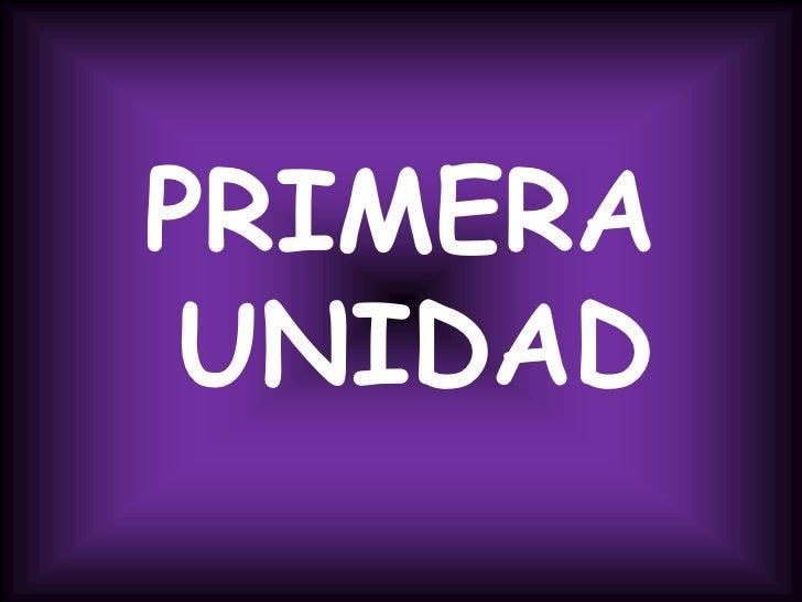 PRIMERA UNIDAD <br />
