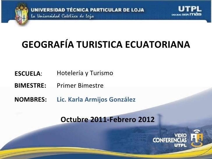 UTPL-GEOGRAFÍA TURÍSTICA ECUATORIANA-I-BIMESTRE-(OCTUBRE 2011-FEBRERO 2012)