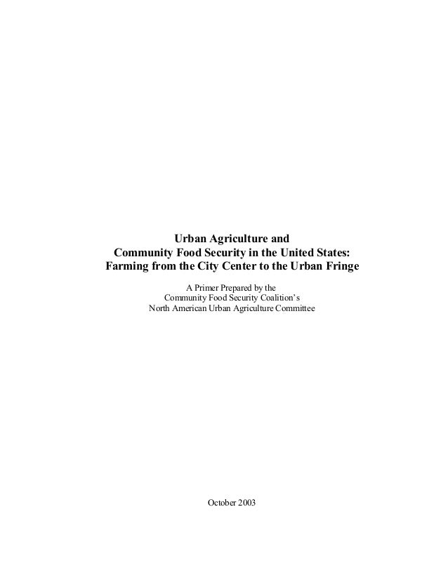 Urban Agriculture and Community Food Security in the United States: Farming from the City Center to the Urban Fringe A Pri...