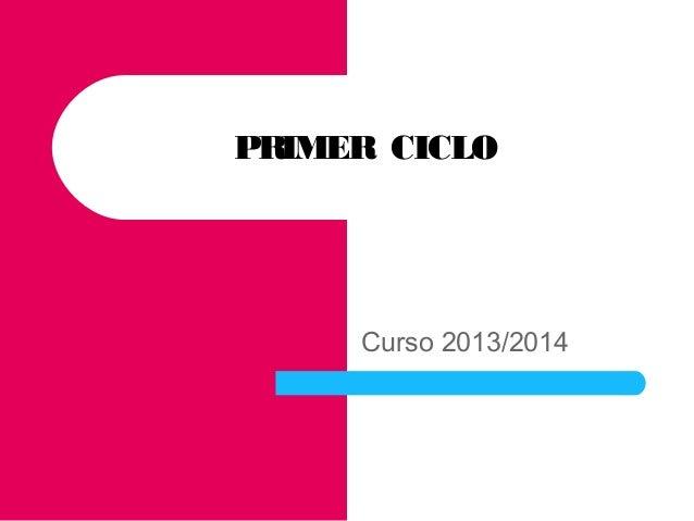 PRIMER CICLO  Curso 2013/2014