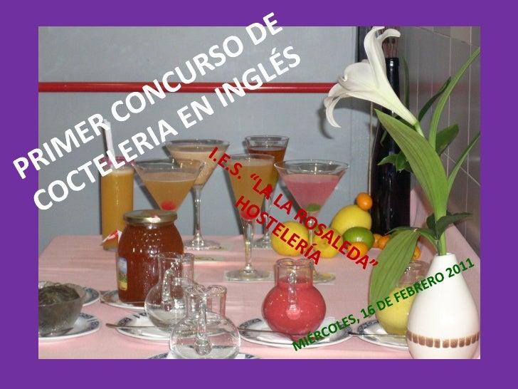 "PRIMER CONCURSO DE COCTELERIA          EN INGLÉS                      En el I.E.S. ""La Rosaleda"" , Málaga, se             ..."