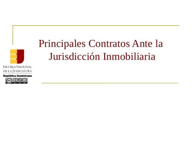 Principales Contratos Ante la Jurisdicción Inmobiliaria