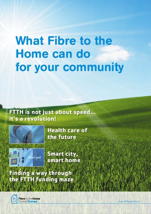 What Fibre to the Home can do for your community  FTTH is not just about speed… it's a revolution! Health care of the futu...
