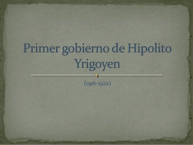 Primer gobierno de hipolito yrigoyen