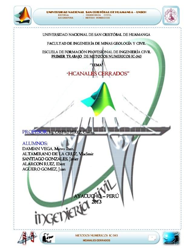 UNIVERSIDAD NACIONAL SAN CRISTÓBAL DE HUAMANGA – UNSCH ESCUELA ASIGNATURA  : INGENIERIA CIVIL : METODO NUMERICOS  UNIVERSI...
