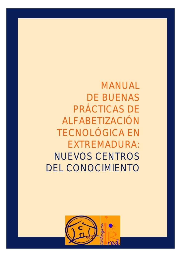 MANUAL       DE BUENAS     PRÁCTICAS DE   ALFABETIZACIÓN  TECNOLÓGICA EN    EXTREMADURA: NUEVOS CENTROSDEL CONOCIMIENTO