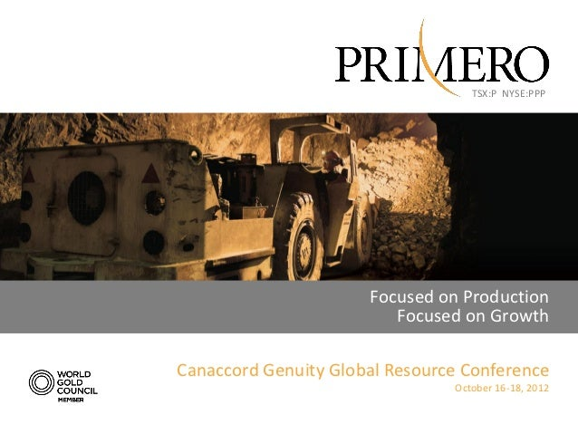 Primero Corporate Presentation 2012 Canaccord Genuity Global Resources Conference