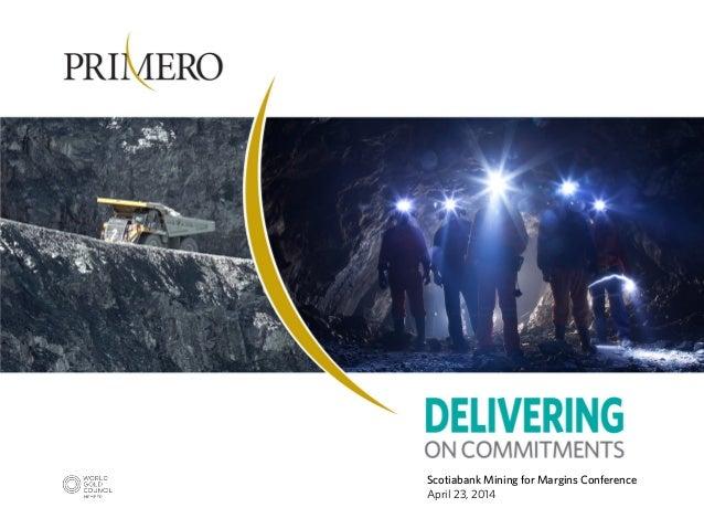 Scotiabank Mining for Margins Conference April 23, 2014