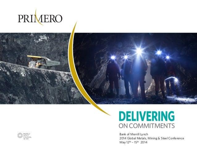 Primero corporate presentation may 2014 merrill lynch conferencev2