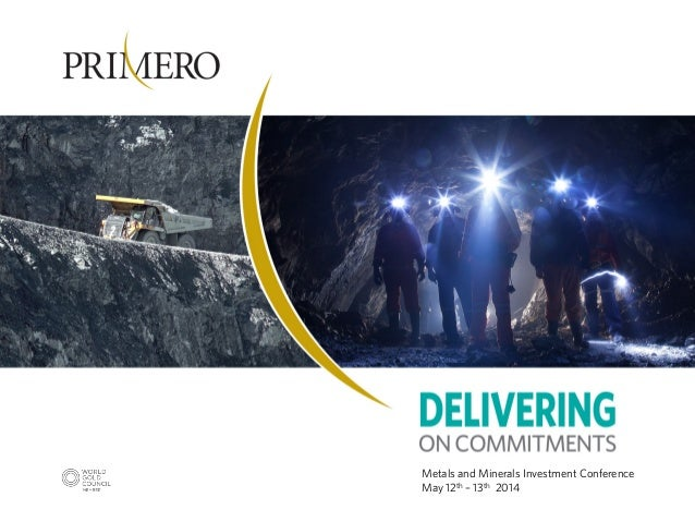 Metals and Minerals Investment Conference May 12th – 13th 2014
