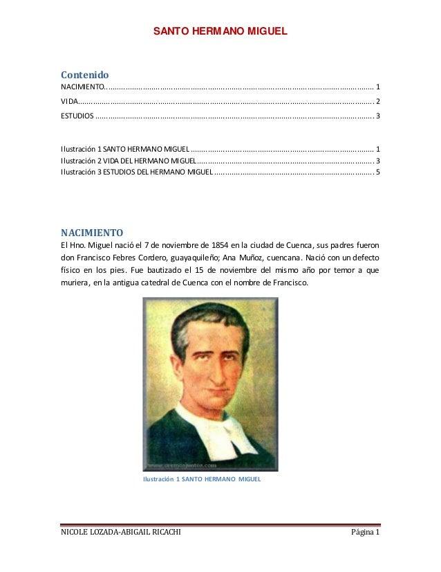 SANTO HERMANO MIGUEL NICOLE LOZADA-ABIGAIL RICACHI Página 1 Contenido NACIMIENTO.............................................