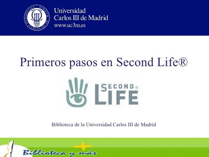Primeros pasos en Second Life® Biblioteca de la Universidad Carlos III de Madrid