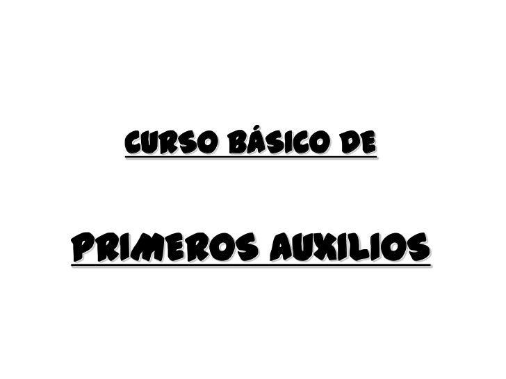 CURSO BÁSICO DEPRIMEROS AUXILIOS                     Autor: 131962    Descarga ofrecida por: www.prevention-world.com