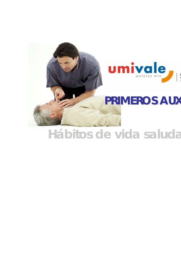 PRIMEROS AUXILIOSHábitos de vida saludables III