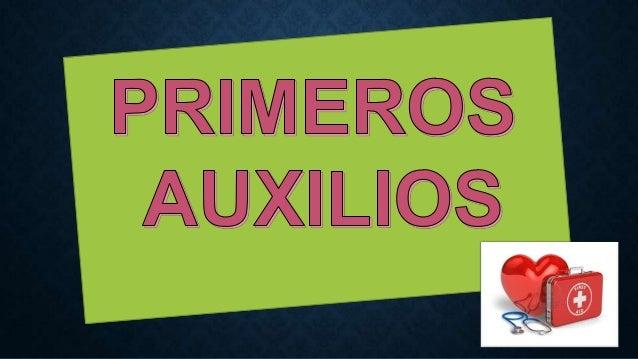 PRIMEROS AUXILIOS  Los primeros auxilios son todas aquellas medidas o actuaciones que realiza el auxiliador, en el mismo l...
