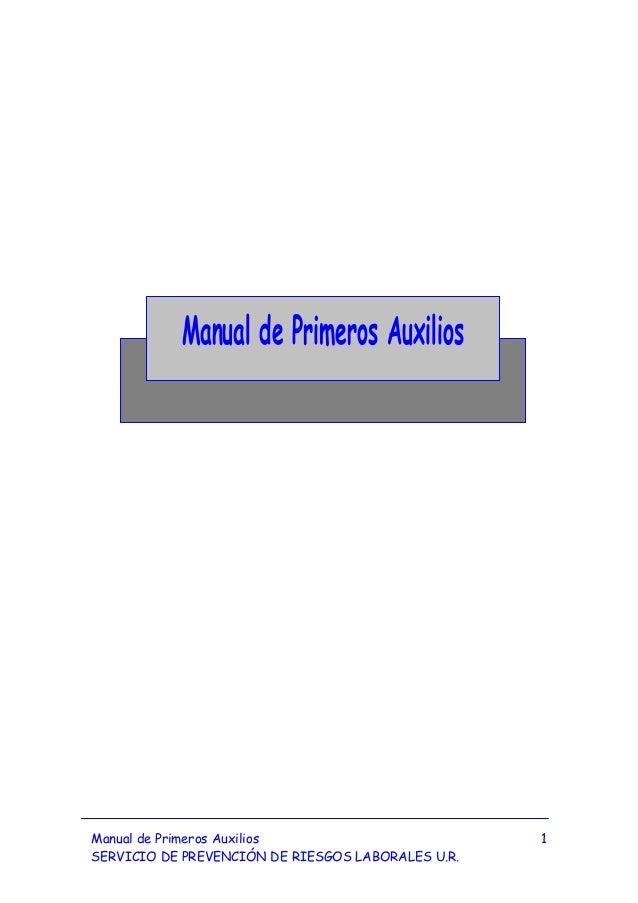 Manual de Primeros Auxilios  Manual de Primeros Auxilios SERVICIO DE PREVENCIÓN DE RIESGOS LABORALES U.R.  1