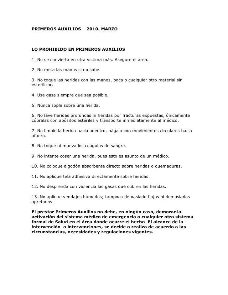 PRIMEROS AUXILIOS         2010. MARZOLO PROHIBIDO EN PRIMEROS AUXILIOS1. No se convierta en otra víctima más. Asegure el á...