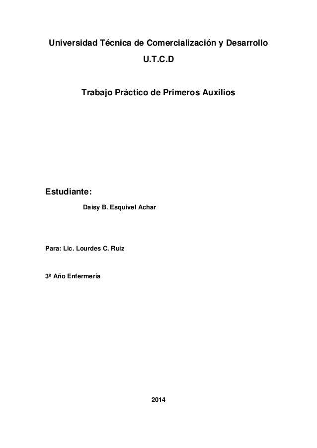 Universidad Técnica de Comercialización y Desarrollo U.T.C.D Trabajo Práctico de Primeros Auxilios Estudiante: Daisy B. Es...