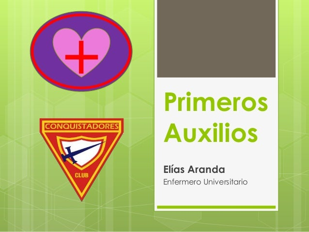 Primeros  Auxilios  Elías Aranda  Enfermero Universitario