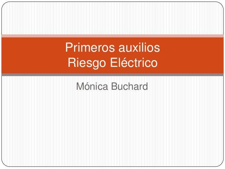 Mónica Buchard<br />Primeros auxiliosRiesgo Eléctrico<br />