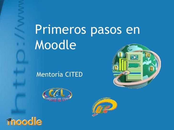 Primeros pasos en Moodle  Mentoría CITED