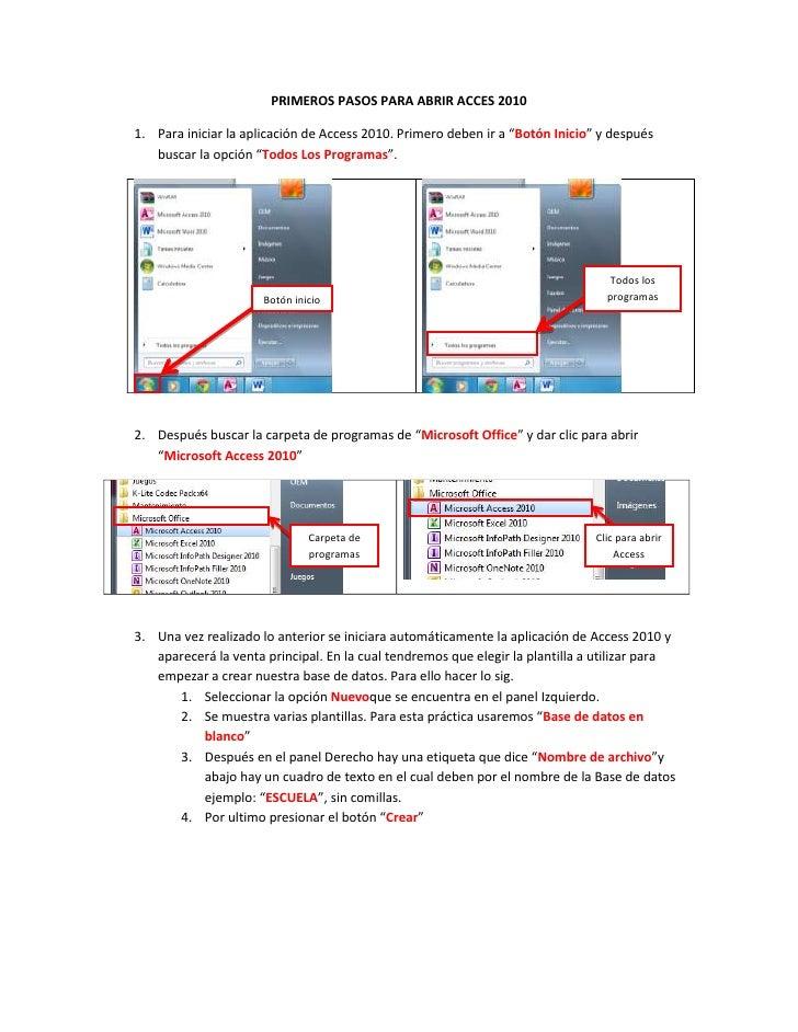 """PRIMEROS PASOS PARA ABRIR ACCES 20101. Para iniciar la aplicación de Access 2010. Primero deben ir a """"Botón Inicio"""" y desp..."""