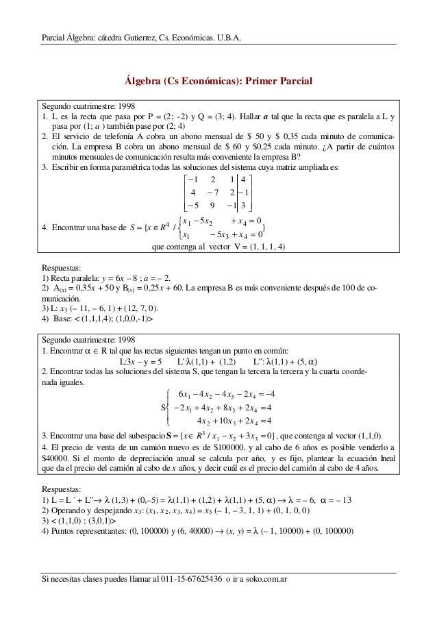 Parcial Álgebra: cátedra Gutierrez, Cs. Económicas. U.B.A.Si necesitas clases puedes llamar al 011-15-67625436 o ir a soko...