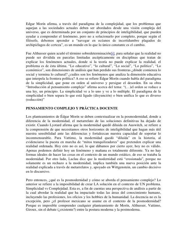 Edgar Morín afirma, a través del paradigma de la complejidad, que los problemas queaquejan a las sociedades actuales deben...